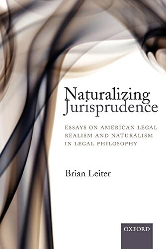 9780199206490: Naturalizing Jurisprudence: Essays on American Legal Realism and Naturalism in Legal Philosophy
