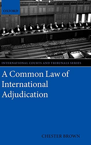 9780199206506: A Common Law of International Adjudication (International Courts and Tribunals Series)