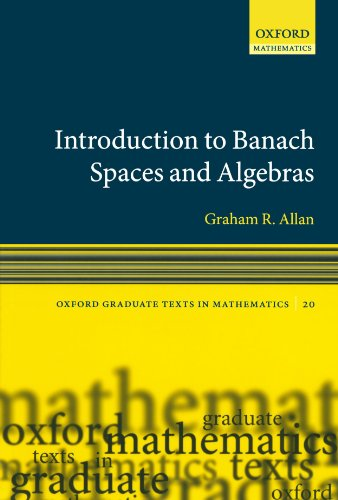 9780199206544: Introduction to Banach Spaces and Algebras (Oxford Graduate Texts in Mathematics)