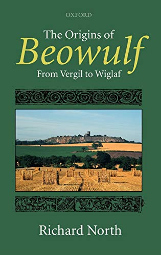 9780199206612: The Origins of Beowulf: From Vergil to Wiglaf