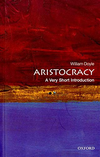 9780199206780: Aristocracy: A Very Short Introduction