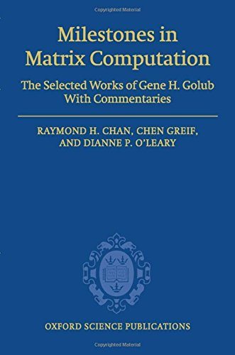 9780199206810: Milestones in Matrix Computation: The selected works of Gene H. Golub with commentaries (Oxford Science Publications)