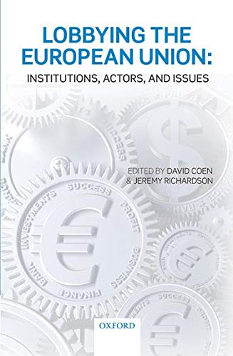 9780199207350: Lobbying the European Union: Institutions, Actors, and Issues