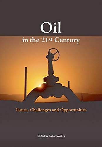 9780199207381: Oil in the Twenty-First Century: Issues, Challenges, and Opportunities