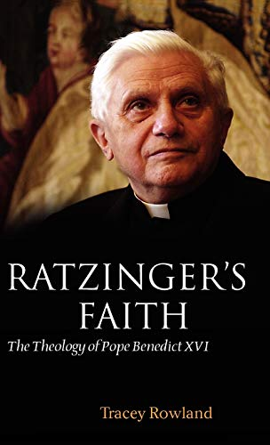 9780199207404: Ratzinger's Faith: The Theology of Pope Benedict XVI