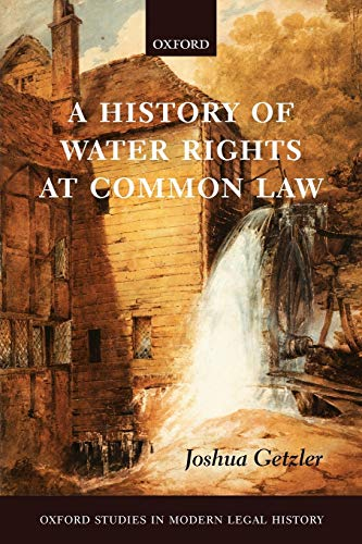 9780199207602: A History of Water Rights at Common Law (Oxford Studies in Modern Legal History)
