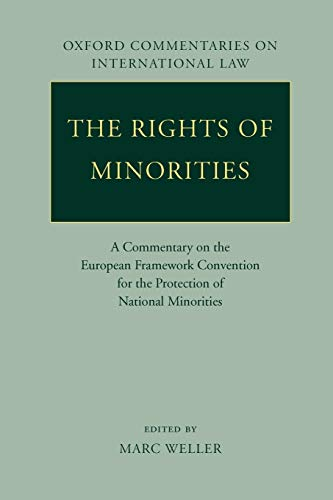9780199207626: The Rights of Minorities: A Commentary on the European Framework Convention for the Protection of National Minorities