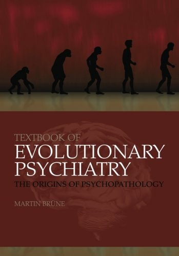 9780199207688: Textbook of Evolutionary Psychiatry: The origins of psychopathology