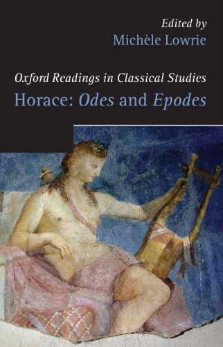Horace: Odes and Epodes (Oxford Readings in Classical Studies): Lowrie, Michele