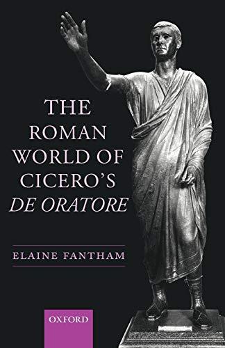 The Roman World of Cicero's De Oratore (9780199207732) by Elaine Fantham