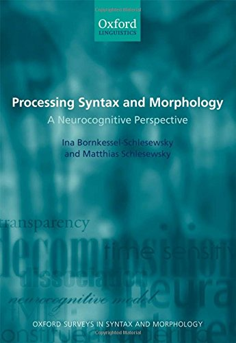 9780199207817: Processing Syntax and Morphology: A Neurocognitive Perspective (Oxford Surveys in Syntax & Morphology)
