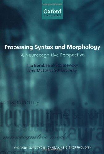 9780199207824: Processing Syntax and Morphology: A Neurocognitive Perspective (Oxford Surveys in Syntax & Morphology)