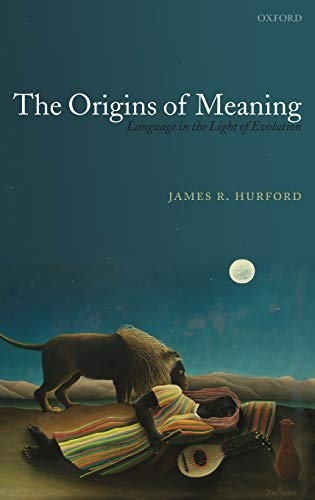 9780199207855: The Origins of Meaning: Language in the Light of Evolution