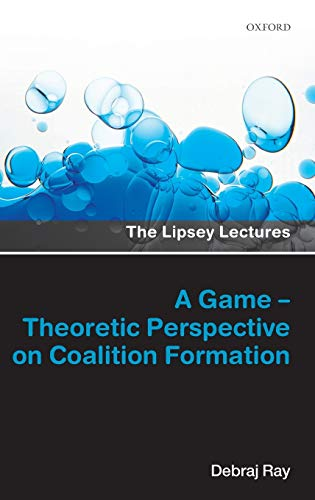 A Game-Theoretic Perspective on Coalition Formation (Lipsey Lectures)