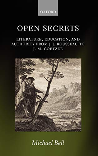 9780199208098: Open Secrets: Literature, Education, and Authority from J-J. Rousseau to J. M. Coetzee