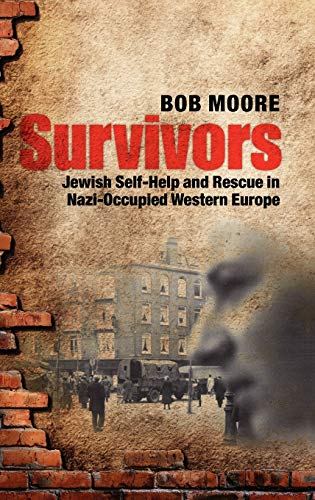 9780199208234: Survivors: Jewish Self-Help and Rescue in Nazi-Occupied Western Europe