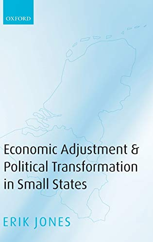 Economic Adjustments and Political Transformation in Small States: Jones, Erik