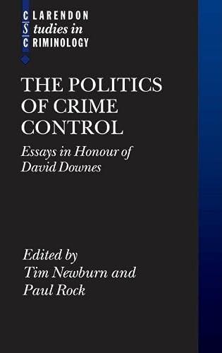 9780199208401: The Politics of Crime Control: Essays in Honour of David Downes (Clarendon Studies in Criminology)