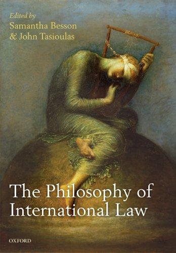 The Philosophy of International Law: Besson, Samantha; Tasioulas, John