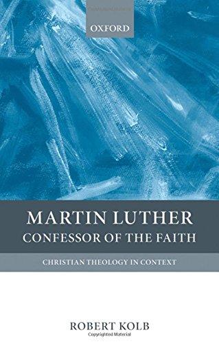 Martin Luther: Confessor of the Faith [Christian: Kolb, Robert