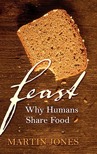 Feast. Why Humans Share Food.
