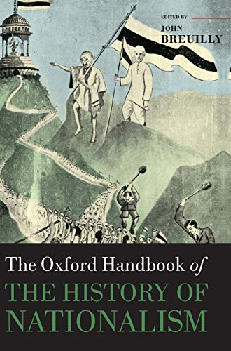 9780199209194: The Oxford Handbook of the History of Nationalism (Oxford Handbooks)