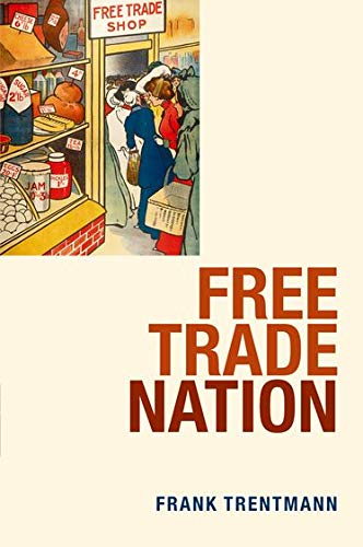 9780199209200: Free Trade Nation: Commerce, Consumption, and Civil Society in Modern Britain