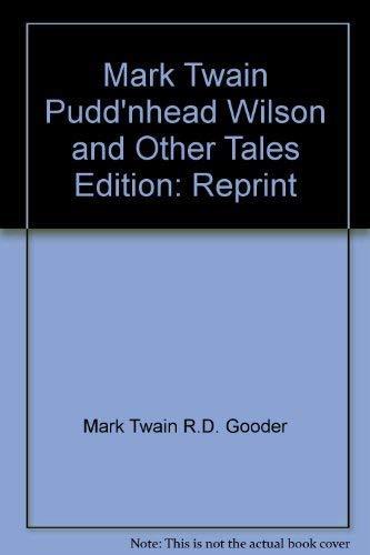 Mark Twain Pudd'nhead Wilson and Other Tales: Mark Twain R.D.