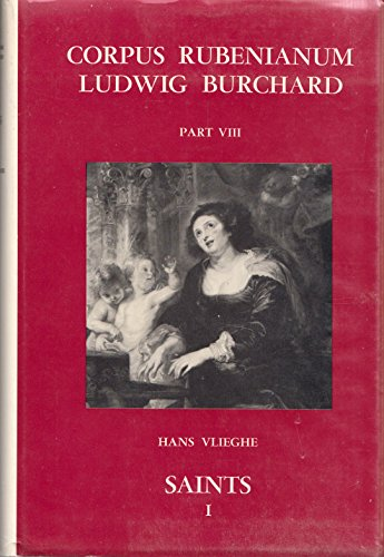 Corpus Rubenianum Ludwig Burchard Part VIII Saints I: Vlieghe, Hans