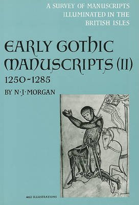 9780199210367: Early Gothic Manuscripts, 1250-1285 (Survey of Manuscripts Illuminated in the British Isles, Vol. 4, Pt. 2)