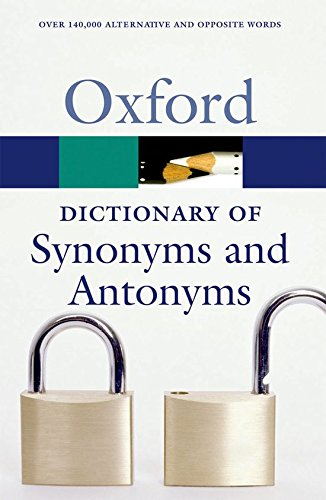 9780199210657: The Oxford Dictionary of Synonyms and Antonyms