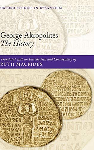 9780199210671: George Akropolites: The History (Oxford Studies in Byzantium)