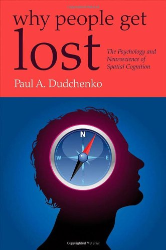 9780199210862: Why People Get Lost: The Psychology and Neuroscience of Spatial Cognition