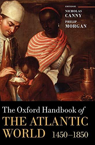 9780199210879: The Oxford Handbook of the Atlantic World: 1450-1850 (Oxford Handbooks)