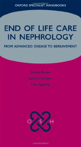9780199211050: End of Life Care in Nephrology: From Advanced Disease to Bereavement (Oxford Specialist Handbooks in End of Life Care)
