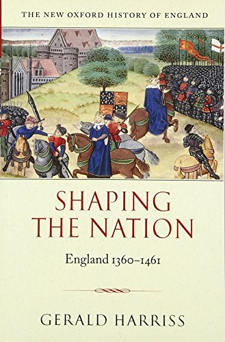 9780199211197: Shaping the Nation: England 1360-1461 (New Oxford History of England)