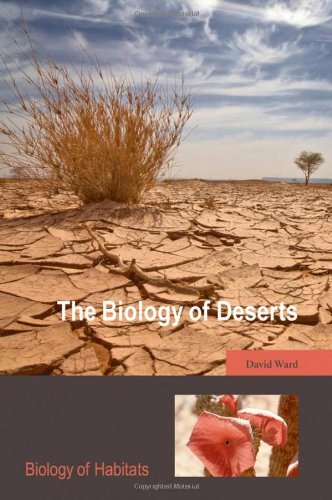 The Biology of Deserts (Biology of Habitats)