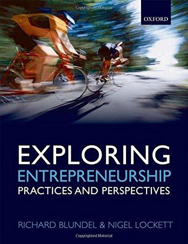 Exploring Entrepreneurship: Practices and Perspectives: Richard Blundel; Nigel Lockett
