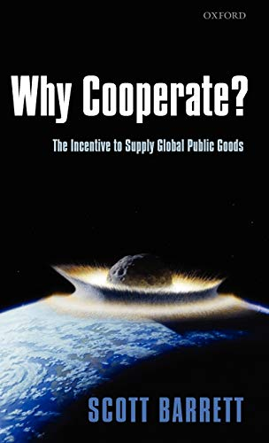 9780199211890: Why Cooperate?: The Incentive to Supply Global Public Goods