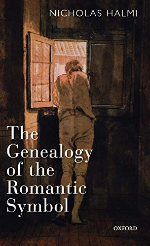 9780199212415: The Genealogy of the Romantic Symbol
