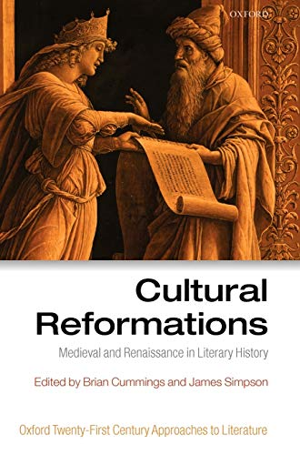 9780199212484: Cultural Reformations: Medieval and Renaissance in Literary History (Oxford 21st Century Approaches to Literature)