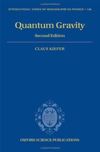 9780199212521: Quantum Gravity (International Series of Monographs on Physics, Vol. 136) (The International Series of Monographs on Physics)