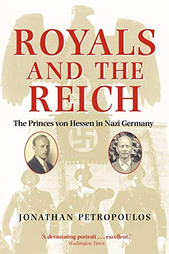 9780199212781: Royals and the Reich: the Princes Von Hessen in Nazi Germany.