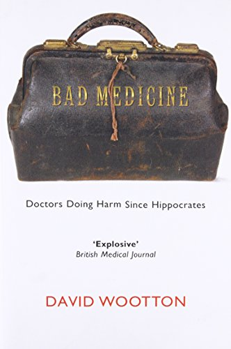 9780199212798: Bad Medicine: Doctors Doing Harm Since Hippocrates