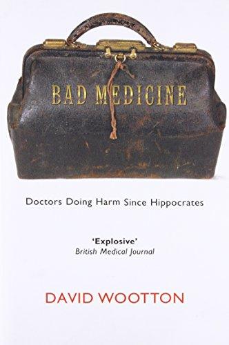 9780199212798: Bad Medicine: Doctors Doing Harm Since Hippocrates