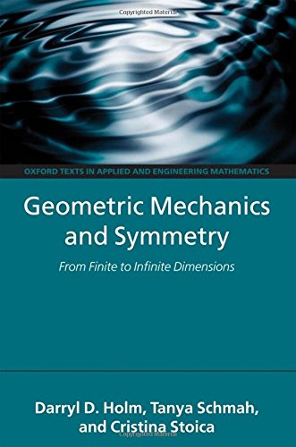 9780199212903: Geometric Mechanics and Symmetry: From Finite to Infinite Dimensions (Oxford Texts in Applied and Engineering Mathematics)
