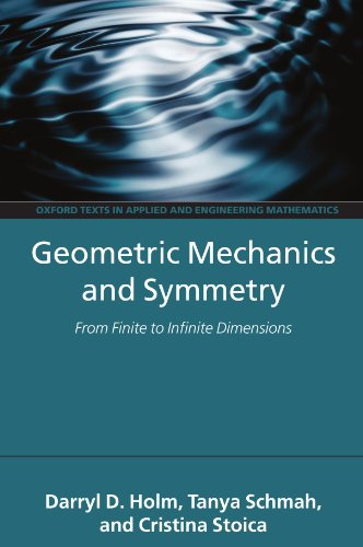 9780199212910: Geometric Mechanics and Symmetry: From Finite to Infinite Dimensions (Oxford Texts in Applied and Engineering Mathematics)