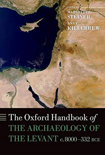9780199212972: The Oxford Handbook of the Archaeology of the Levant: c. 8000-332 BCE (Oxford Handbooks)