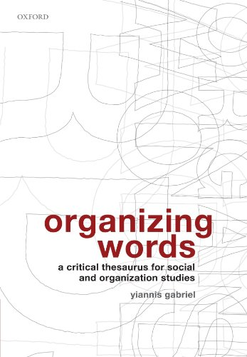 9780199213214: Organizing Words: A Critical Thesaurus for Social and Organization Studies
