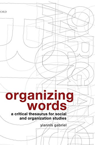 9780199213221: Organizing Words: A Critical Thesaurus for Social and Organization Studies
